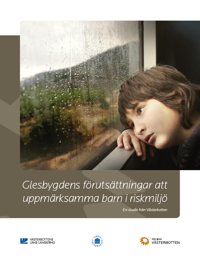 Bild på rapporten Glesbygdens förutsättningar att uppmärksamma barn i riskmiljö