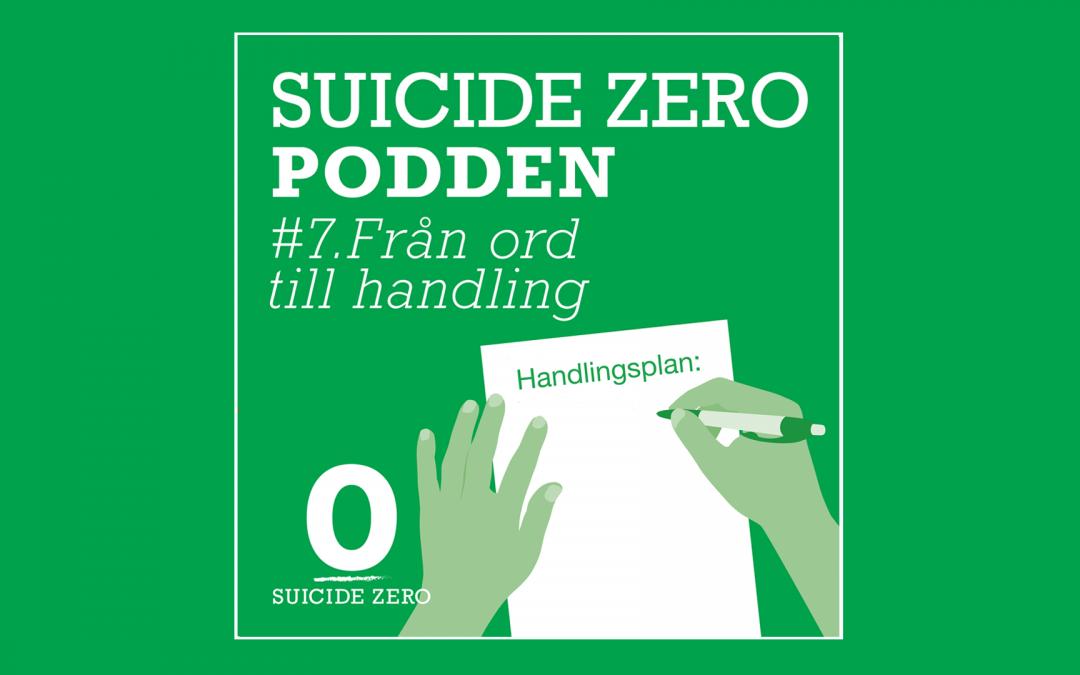 Suicide Zero-podden, avsnitt 7: Från ord till handling
